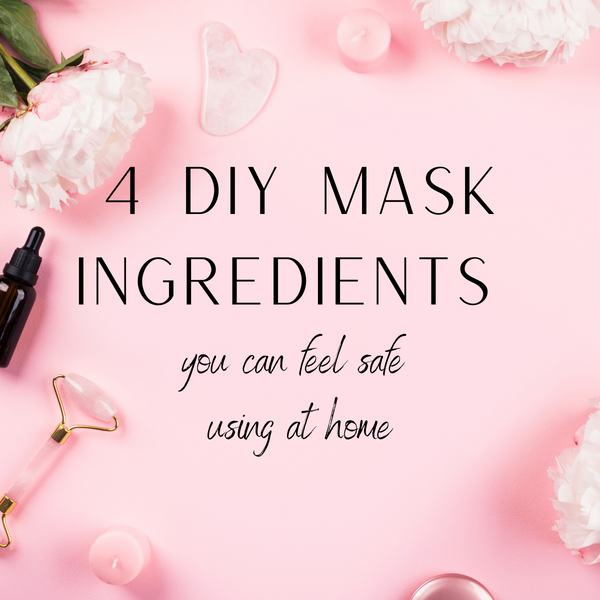 4 DIY Face Mask Ingredients Safe to Use at Home