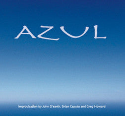 AZUL (John D'earth, Brian Caputo and Greg Howard)