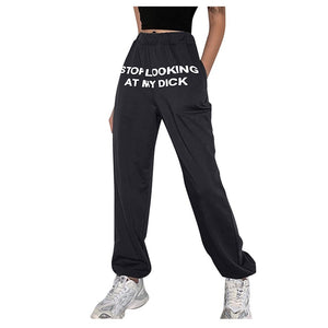"""STOP LOOKING AT MY DICK"" Letter Print SweatPants Women Trousers Plus Size High Waist Pants Streetwear Korean Casual Pant Femme"