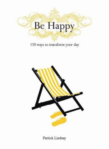 Be Happy - 170 ways to transform your day
