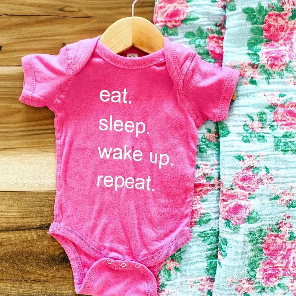 Eat, Sleep, Wake Up Repeat