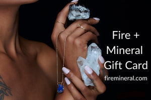 Gift Card - Fire + Mineral