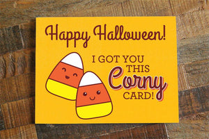 I got you this Corny Card Happy Halloween Card