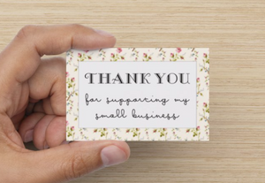 "Floral ""Thank You for supporting my small business"" Cards"