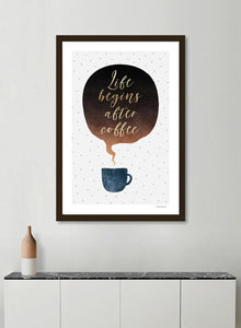 Life begins after coffee Frame