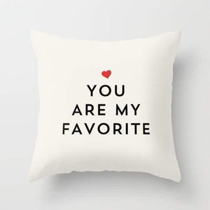"""You Are My Favorite "" Printed Pillow"