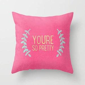 You Are So Pretty Printed Pillow Cover