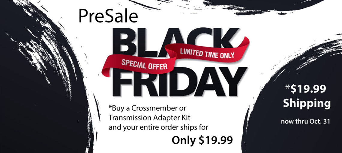19.99 Shipping on Crossmember or Transmission Adapter Kit