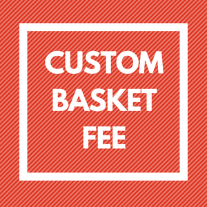 Custom Basket Fee - Mouse to Your House