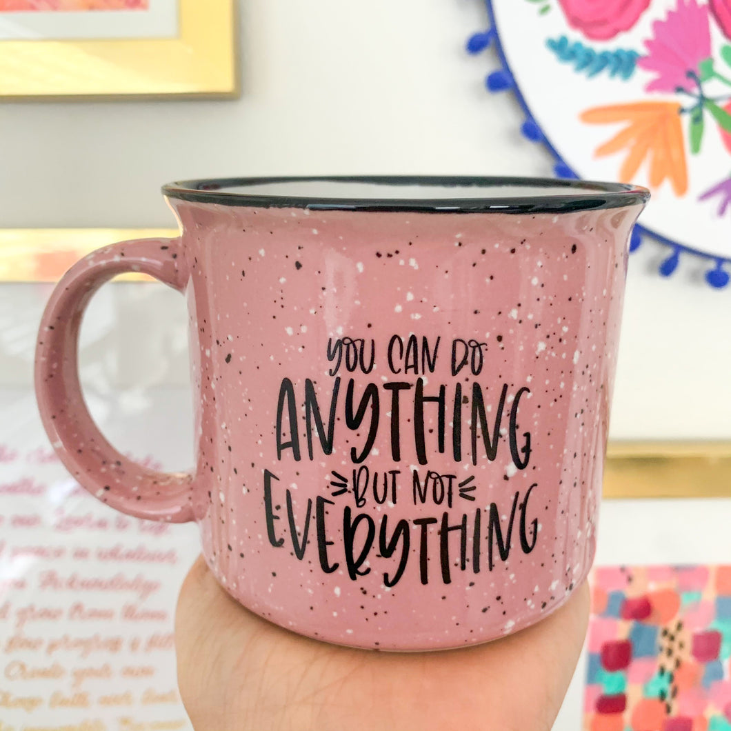 You Can Do Anything Ceramic Campfire Mug