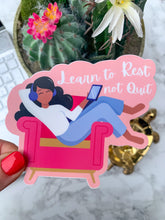 Load image into Gallery viewer, Learn to Rest, Not Quit Sticker