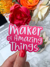 Load image into Gallery viewer, Maker of Amazing Things Sticker