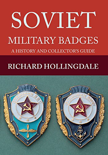 Soviet Military Badges: A History and Collector's Guide by Richard Hollingdale