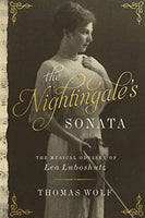 The Nightingale's Sonata : The Musical Odyssey of Lea Luboshutz by Thomas Wolf