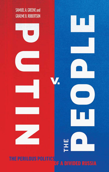 Putin V. The People by Samuel Greene and Graeme Robertson
