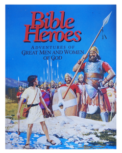 Bible Heroes: Adventures of Great Men and Women of God