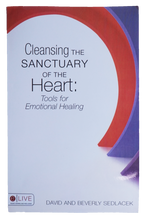 Load image into Gallery viewer, Cleansing the Sanctuary of the Heart: Tools for Emotional Healing