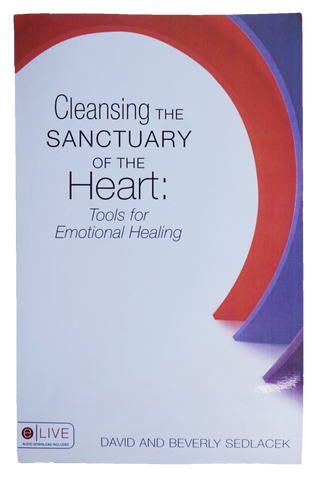 Cleansing the Sanctuary of the Heart: Tools for Emotional Healing