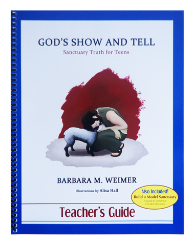 God's Show and Tell- Teens Teacher's Guide