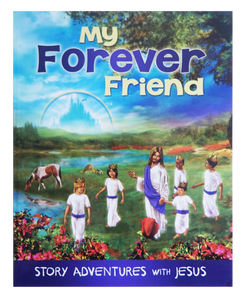 My Forever Friend, Story Adventures With Jesus