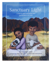 Load image into Gallery viewer, Sanctuary Light: A Story of God's Redeeming Love for Children of All Ages