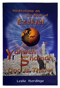 Meditations on the Book of Ezekiel: God is There!