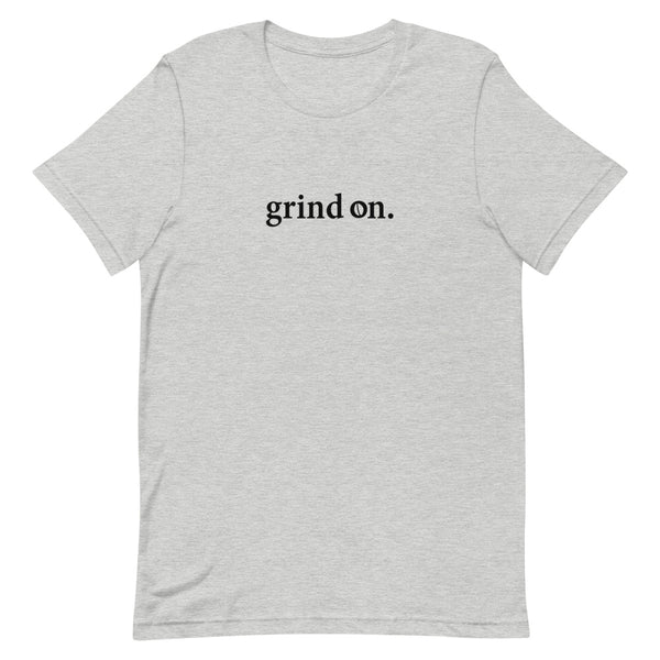 Grind on - Short-Sleeve Unisex T-Shirt