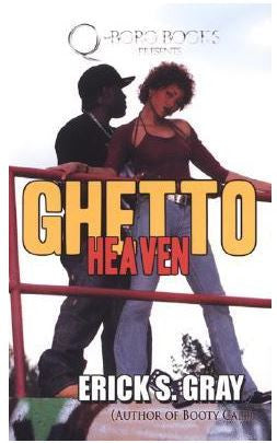 Books - Ghetto Heaven by Erick S Gray - mass market paperback