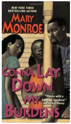Books - Gonna Lay Down My Burdens by Mary Monroe - trade paperback