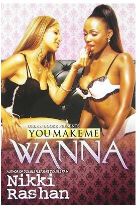 Books - You Make Me Wanna by Nikki Rashan - trade paperback