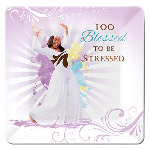 Too Blessed To Be Stressed - glass plate