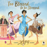 Too Blessed To Be Stressed - 2019 African American calendar