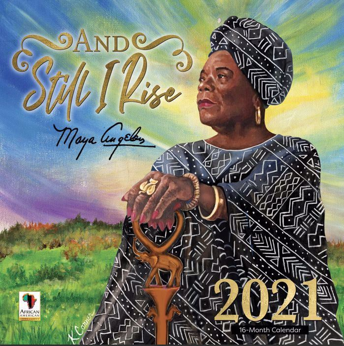Maya Angelou - And Still I Rise - 2021 calendar