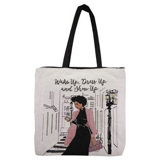 Wake Up Dress Up and Show Up- tote bag