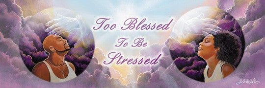 Too Blessed to be Stressed - 36x12 - print - Lester Kern