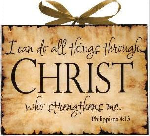 I Can Do All Things Through Christ - Inspired Plaque