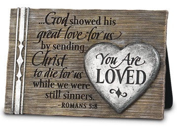 You Are Loved - Romans 5-8 - plaque