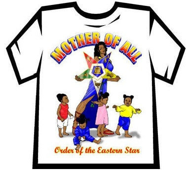 Eastern Star T Shirt Mother Of All It S A Black Thang Com