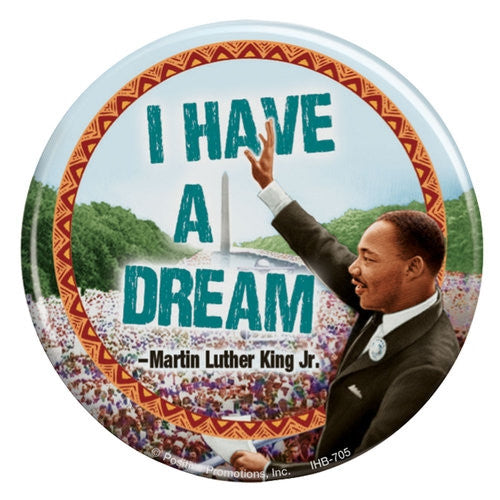 Martin Luther King Jr - I Have a Dream - button