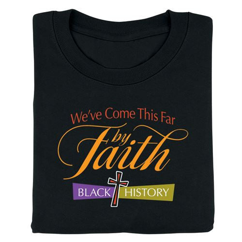 Black History t-shirt - Come This Far - adult