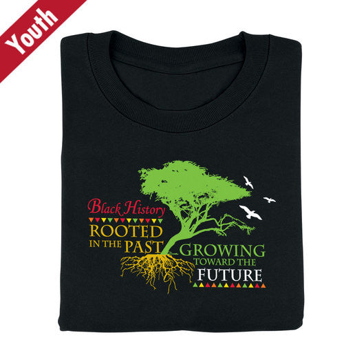 Black History t-shirt - Rooted in Past Growing to Future - youth