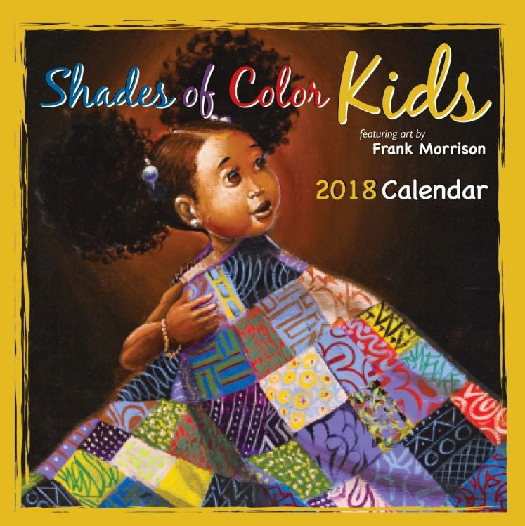 Shades of Color Kids - 2018 African American calendar