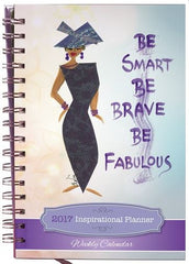 Be Smart Be Brave Be Fabulous - 2017 weekly planner