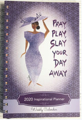 Pray Play Slay Your Day - 2020 weekly planner
