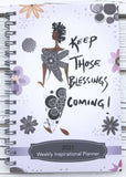 Keep Those Blessings Coming - 2021 weekly planner