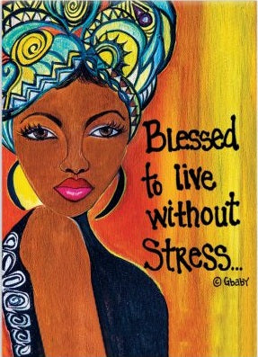 Blessed To Live Without Stress - Gbaby - magnet