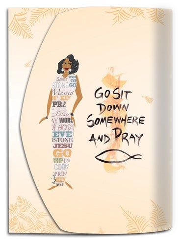 Go Sit Down Somewhere and Pray -  mini note pad