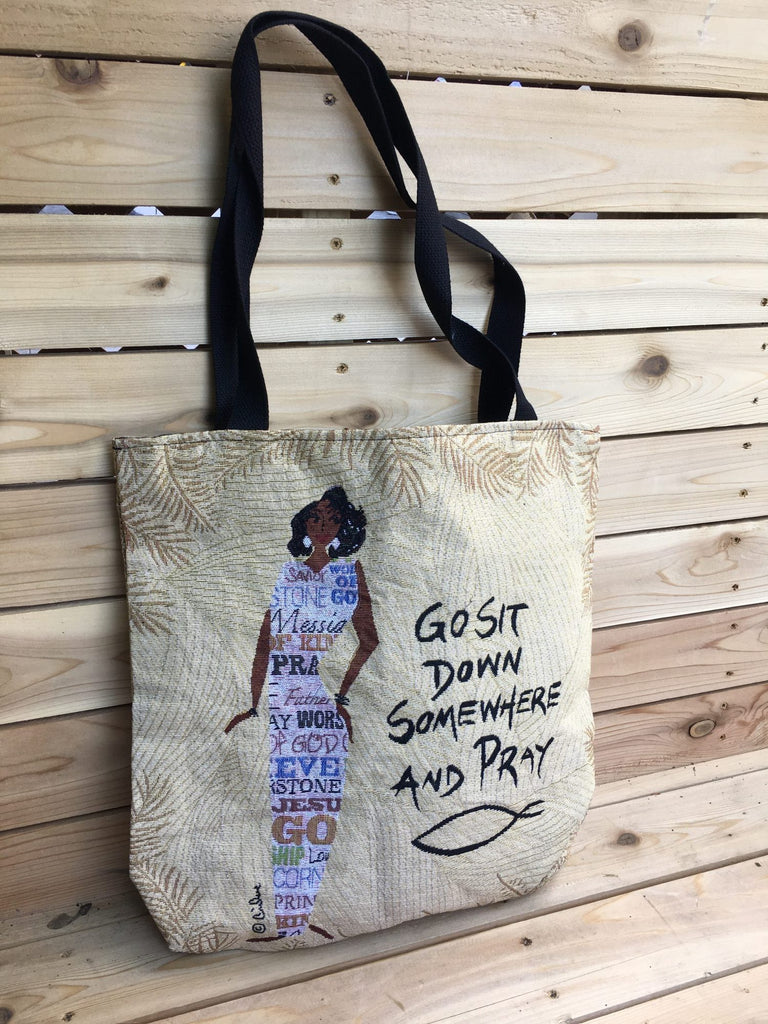 Go Sit Down Somewhere And Pray - Cidne Wallace - totebag