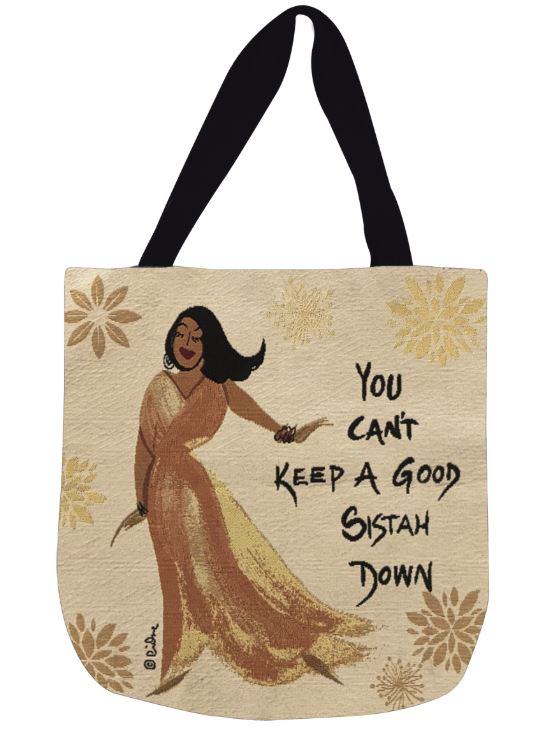 You Cant Keep a Good Sistah Down - tote bag
