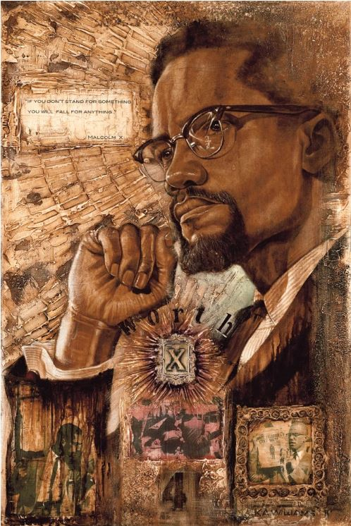 Malcolm X Worth Dying 4 - 22x30 - giclee on canvas - WAK